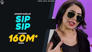 SIP SIP - Jasmine Sandlas ft Intense | (Full Video) | Latest Punjabi Songs 2018