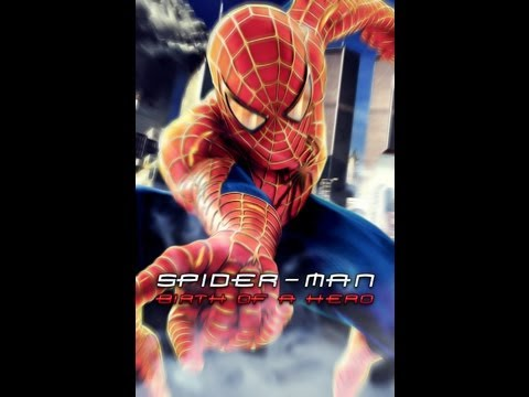 Spider-Man Birth of a Hero Movie ( Fan Movie )