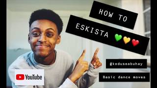 How to Eskista: Basic Moves