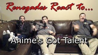 Renegades React to... Anime's Got Talent