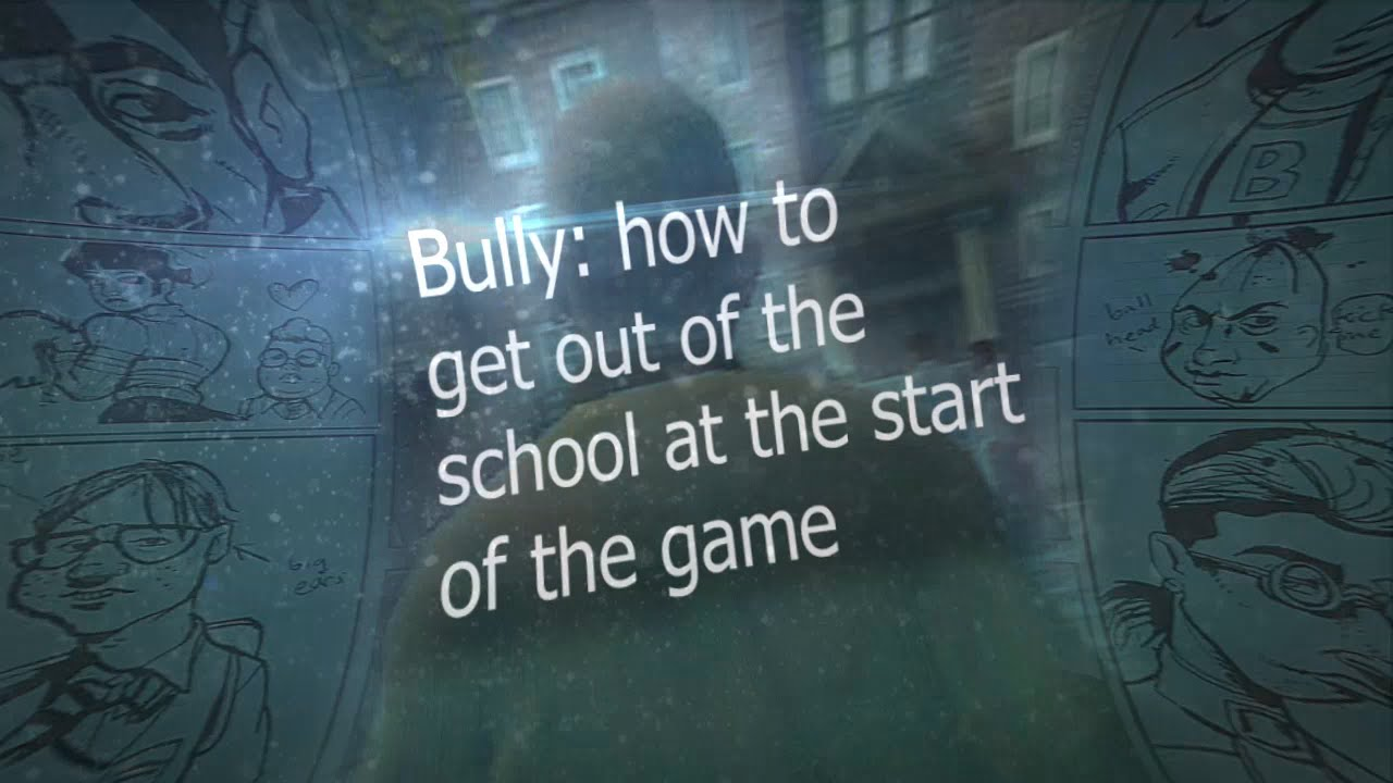 Bully: How to get out of the school/map (anytime before ...