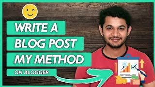 How to write a blog post in Blogger :100% SEO Friendly Beginner to Advanced Guide Part 3
