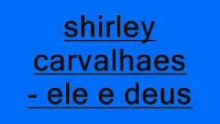 Vídeo 42 de Shirley Carvalhaes