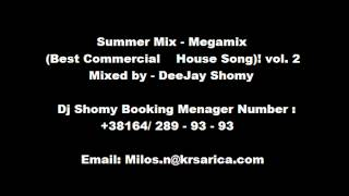 Summer Mix ♫ Megamix ♫ (Best Commercial House Song) ♫ vol.2 ★Mixed by★DeeJay Shomy★