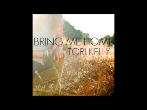 Tori Kelly - Bring Me Home