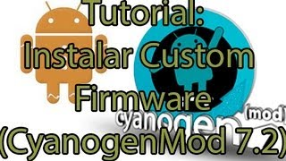Tutorial: Instalar Custom Firmware (Gingerbread) 2.3.7