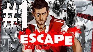 Прохождение игры escape dead island 2014