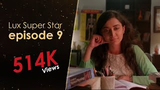 Drama Part 2 | Episode 9 | S9 | Channel i presents Lux Super Star