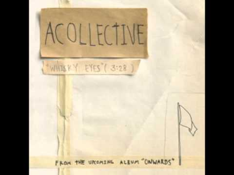 Acollective - Whiskey Eyes