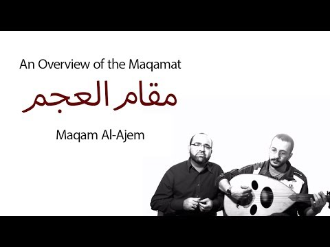 An Overview Of The Maqamat: Maqam Al-ajam video