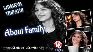 lavanya-tripathi-about-family-madila-maata-v6-news