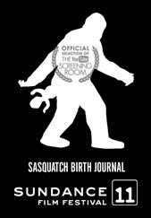 "Image of Sundance Film Festival 2011 ""Sasquatch Birth Journal 2"""