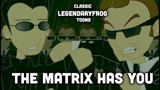 The Matrix Has You  (Classic LF Collab)
