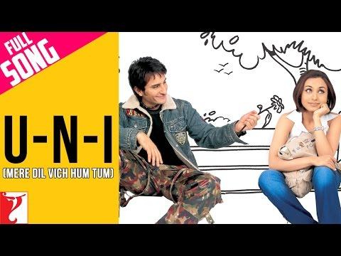 U-n-I (Mere Dil Vich Hum Tum) - Full Song - Hum Tum