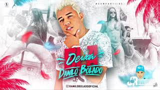 MC DANILO BOLADO - DEIXA ELA - MÚSICA NOVA 2018