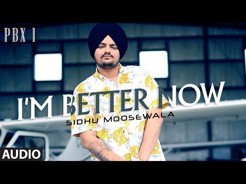 I'm Better Now Full Audio | Sidhu Moose Wala | Latest Punjabi Songs 2018