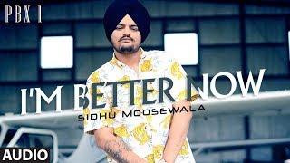 I'm Better Now Full Audio | Sidhu Moose Wala | Snappy | Latest Punjabi Songs 2018