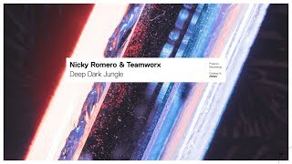Nicky Romero & Teamworx - Deep Dark Jungle (Extended Mix)