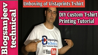 Unboxing of Vistaprint T-shirt |DIY Custom T-shirt Printing tutorial | Blogsanjeev technical  Hindi