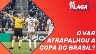 ATUAÇÃO POLÊMICA DO VAR NA COPA DO BRASIL   DE PLACA AO VIVO (11/07/2019)