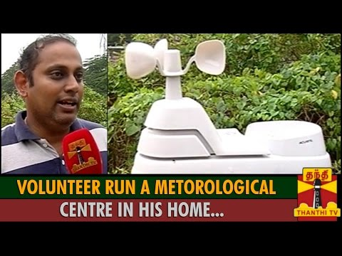 Volunteer Run a Meteorological Centre in his Home - Thanthi TV