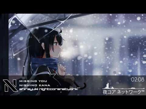 _ ♪ Nightcore – Missing You 「 Kana Nishino 」♫…