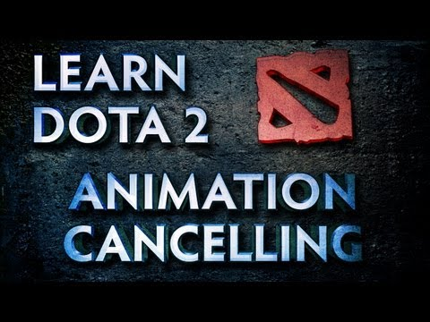 Learn Dota 2 - Animation Cancelling