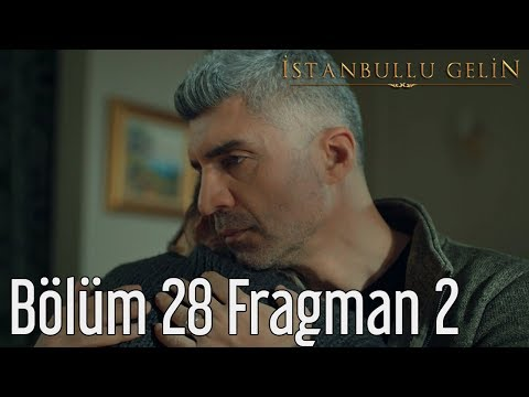 İstanbullu Gelin 28. Bölüm 2. Fragman