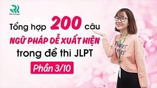 200 câu ngữ pháp dễ xuất hiện trong đề thi N3 JLPT (3/10)