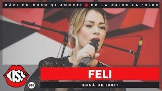 Feli - Buna de iubit (Live @ Kiss FM) - Muzica Noua - Video