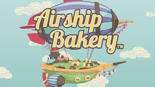 Airship Bakery (by Torn Screen Entertainment, Inc.) - iOS / Android - HD Gameplay Trailer