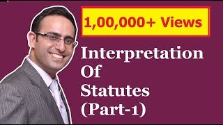 INTERPRETATION OF STATUTES (Part-1)