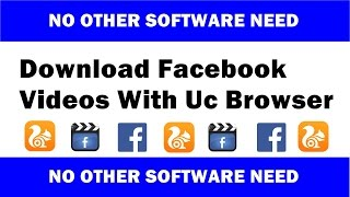 Download Facebook Videos With Uc Browser(no software need)