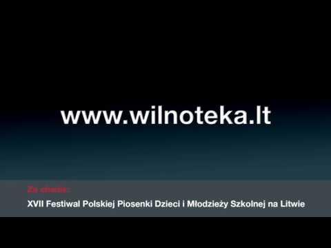 XVII Festiwal Polskiej Piosenki Dzieci I Młodzieży Szkolnej Na Litwie