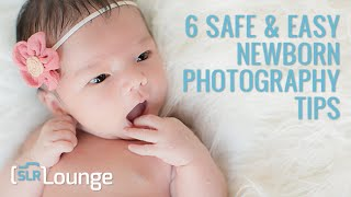 6 Safe & Easy Newborn Photography Tips