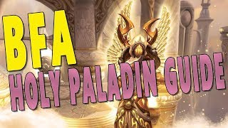 BfA 8.1.5 HOLY PALADIN GUIDE - Raid & Mythic Plus | Glimmer of Light Build & Gameplay - WoW 8.1