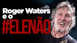 A polêmica envolvendo Roger Waters e Bolsonaro!