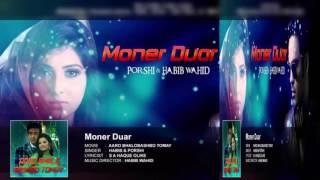 Moner Duar | Habib Wahid Porshi | Aaro Bhalobashbo Tomay