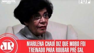 Filósofa Marilena Chauí diz que Moro foi treinado pelo FBI para roubar Pré-Sal | Jovem Pan