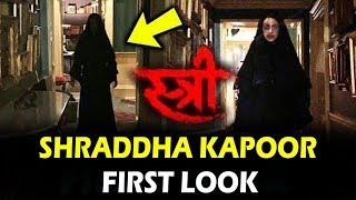 STREE FIRST LOOK | Shraddha Kapoor HORROR LOOK As A NUN