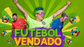 COPA DO MUNDO DE FUTEBOL VENDADO (E TONTO)