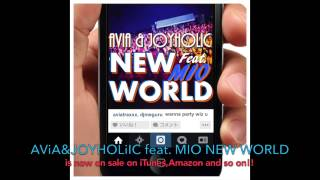 AViA & JOYHOLiC feat. MIO - NEW WORLD