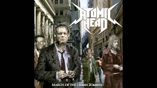 ATOMIC HEAD - March of the Urban Zombies (Full Album 2014)