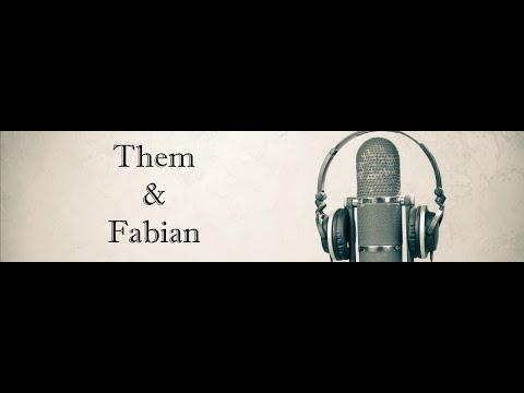 Them & Fabian Podcast - Mei 2016
