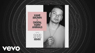 Kane Brown, Digital Farm Animals - Good as You (Digital Farm Animals Remix [Audio])