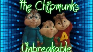The Chipmunks - Unbreakable