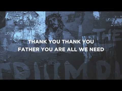 Citizens And Saints - Father You Are All We Need
