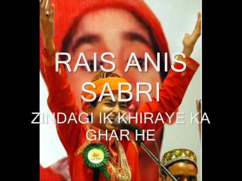*zindagi Ik Khiraey Ka Ghar He-part 1-rais Anis Sabri* video