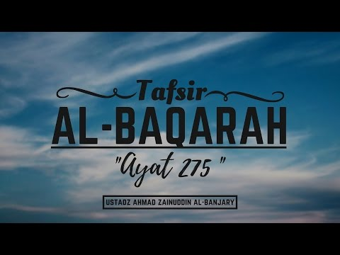 Tafsir Surah Al-Baqarah Ayat 275  - Ustadz Ahmad Zainuddin Al-Banjary