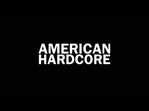 AMERICAN HARDCORE (DOCUMENTARY)